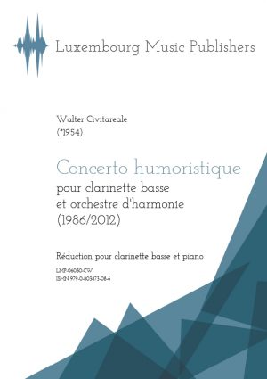 Concerto humoristique. Sheet Music by Walter Civitareale, composer. Music for solo instrument and symphonic wind orchestra. Concerto for bass clarinet and wind orchestra. Contemporary music for solo instrument and band. Piano reduction.
