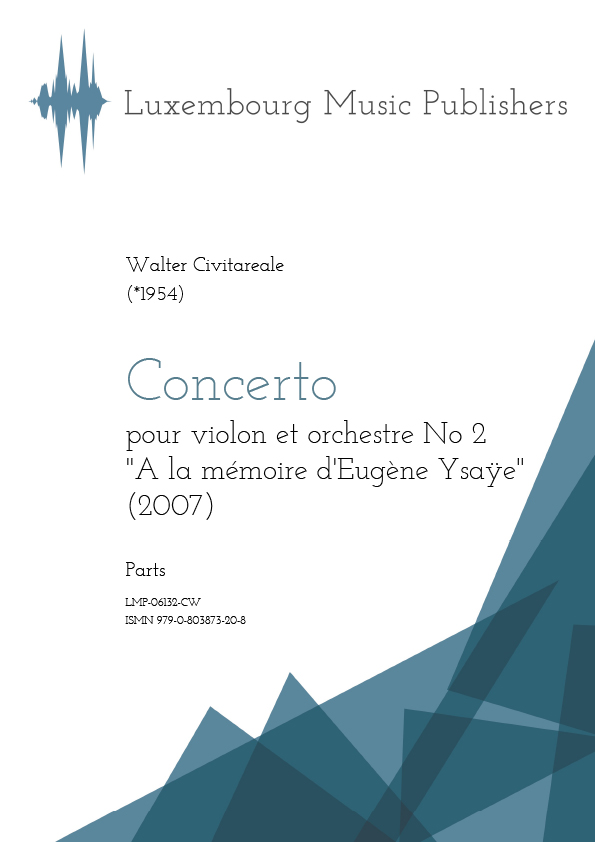 Concerto. Sheet Music by Walter Civitareale, composer. Music for solo instrument and symphonic orchestra. Concerto for violin and orchestra. Contemporary music for solo instrument and orchestra. In memory of Eugène Ysaÿe. Parts.