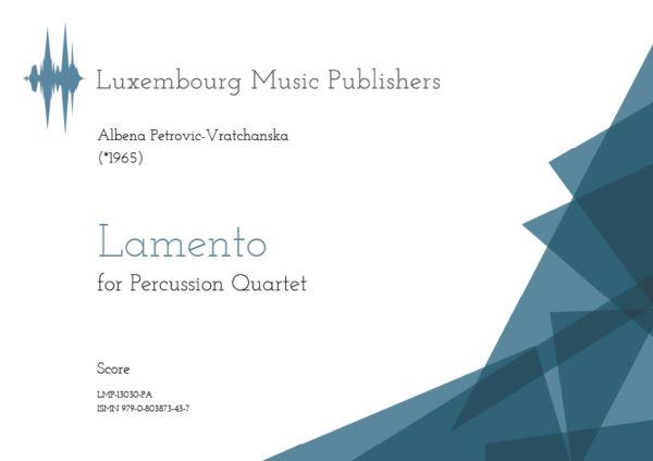 Lamento.SheetMusicbyAlbenaPetrovic Vratchanska,composer.Musicforpercussionists.Chambermusicforpercussionensemble.Contemporarychambermusicforpercussionquartet.Score.