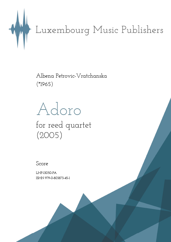 Adoro. Sheet Music by Albena Petrovic-Vratchanska, composer. Music for reed quartet. Contemporary chamber music for woodwind instruments.