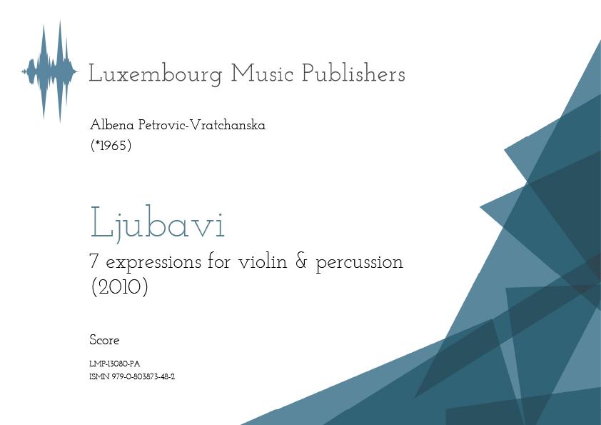 Ljubavi. Sheet Music by Albena Petrovic-Vratchanska, composer. Music for violin and percussion. Contemporary chamber music for violin and percussion. Music for string instrument and percussion.