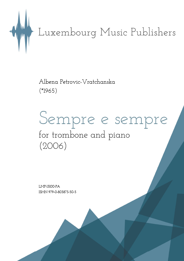 Sempre e sempre. Sheet Music by Albena Petrovic-Vratchanska, composer. Music for trombone and piano. Contemporary chamber music for trombone and piano. Contemporary duo music.