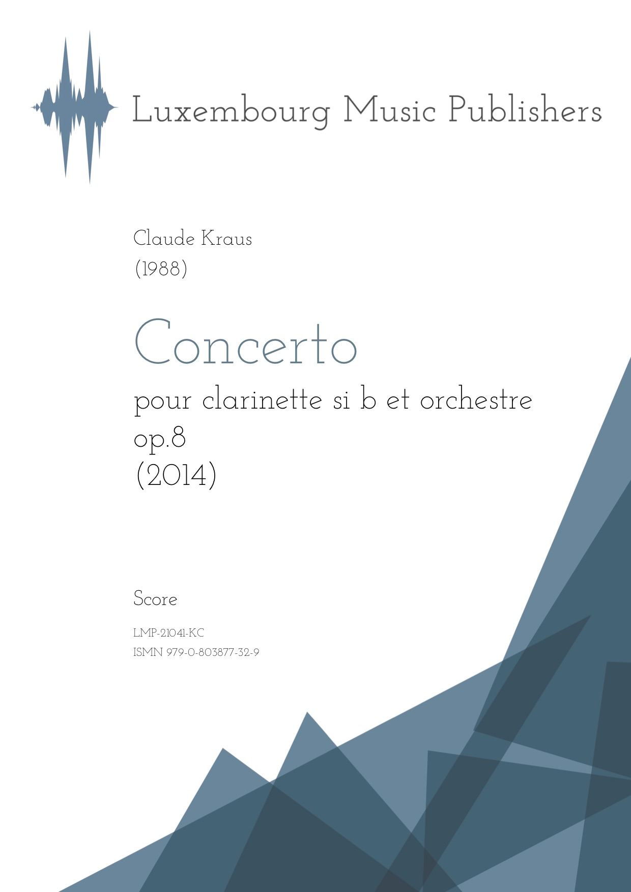 Concerto. Sheet Music by Claude Kraus, composer. Music for solo instrument and symphonic orchestra. Concerto for clarinet Bb and orchestra. Music for solo clarinet. Score.
