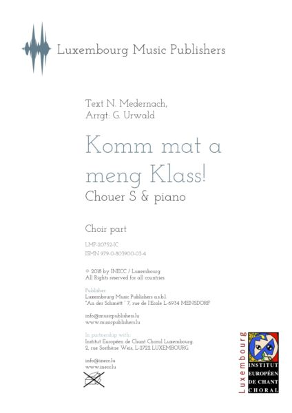 Komm mat a meng Klass! Sheet Music by Georges Urwald, composer. Text by N. Medernach. Vocal Music for Soprano and Piano. Choir Music for Sopranos with Piano. Music for female choir and piano. Choir part