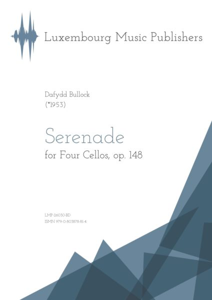 Serenade. Sheet Music by Dafydd Bullock, composer. Music for four cellos. Music for cello quartet. Contemporary chamber music for cello ensemble. Chamber music for strings.
