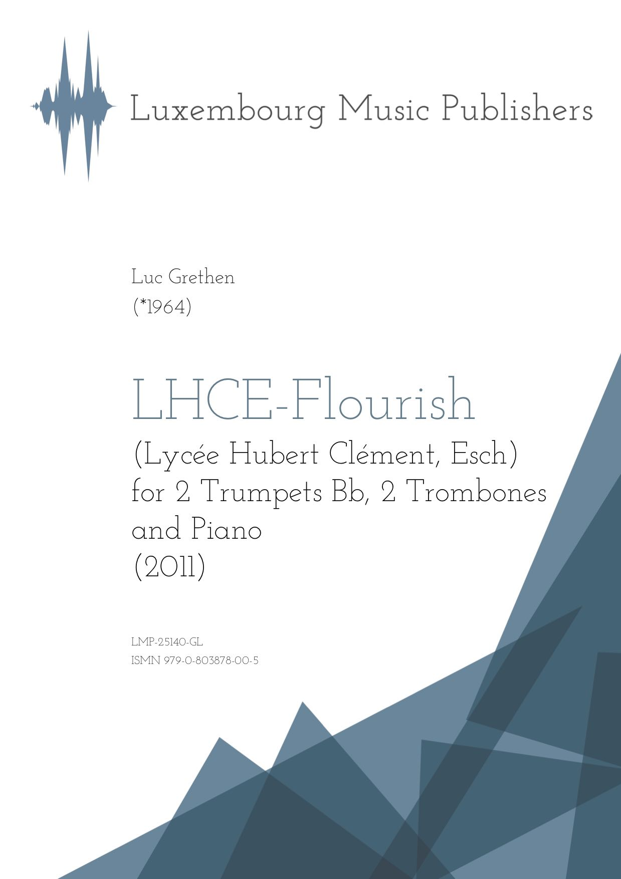 LHCE-Flourish. Sheet Music by Luc Grethen, composer. Piece for 2 Trumpets Bb, 2 Trombones and Piano. Festive Brass Music with Piano. Chamber Music for Brass ensemble and Piano. Trumpets with Piano. Trombones with Piano. Music for Brass and Piano.