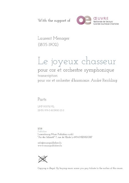Le joyeux chasseur. Sheet Music by Laurent Menager, composer. Arranged by André Reichling, conductor. Music for horn solo and symphonic wind orchestra. Music for solo instrument and wind orchestra/band. Parts.