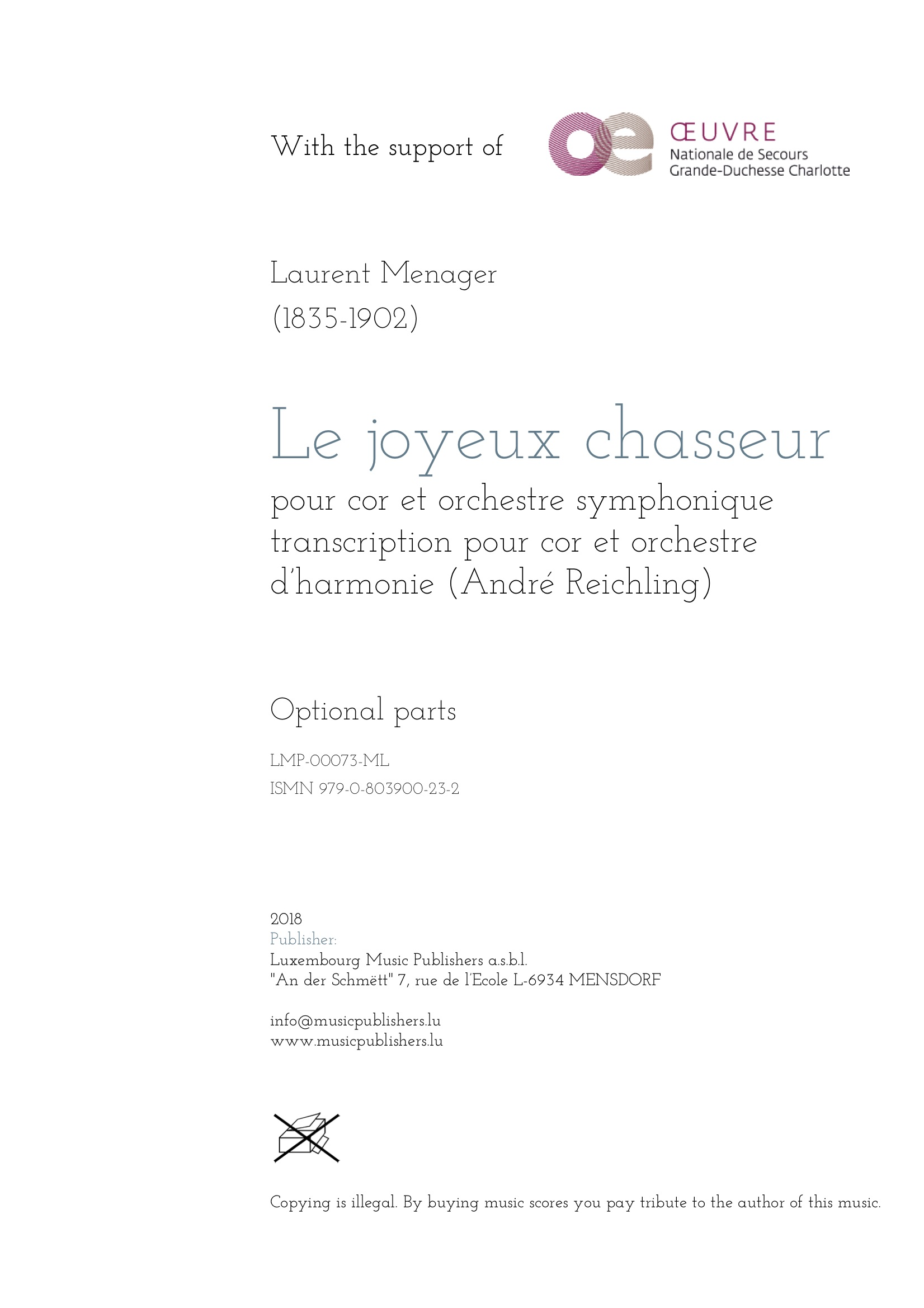 Le joyeux chasseur. Sheet Music by Laurent Menager, composer. Arranged by André Reichling, conductor. Music for horn solo and symphonic wind orchestra. Music for solo instrument and wind orchestra/band. Optional parts.