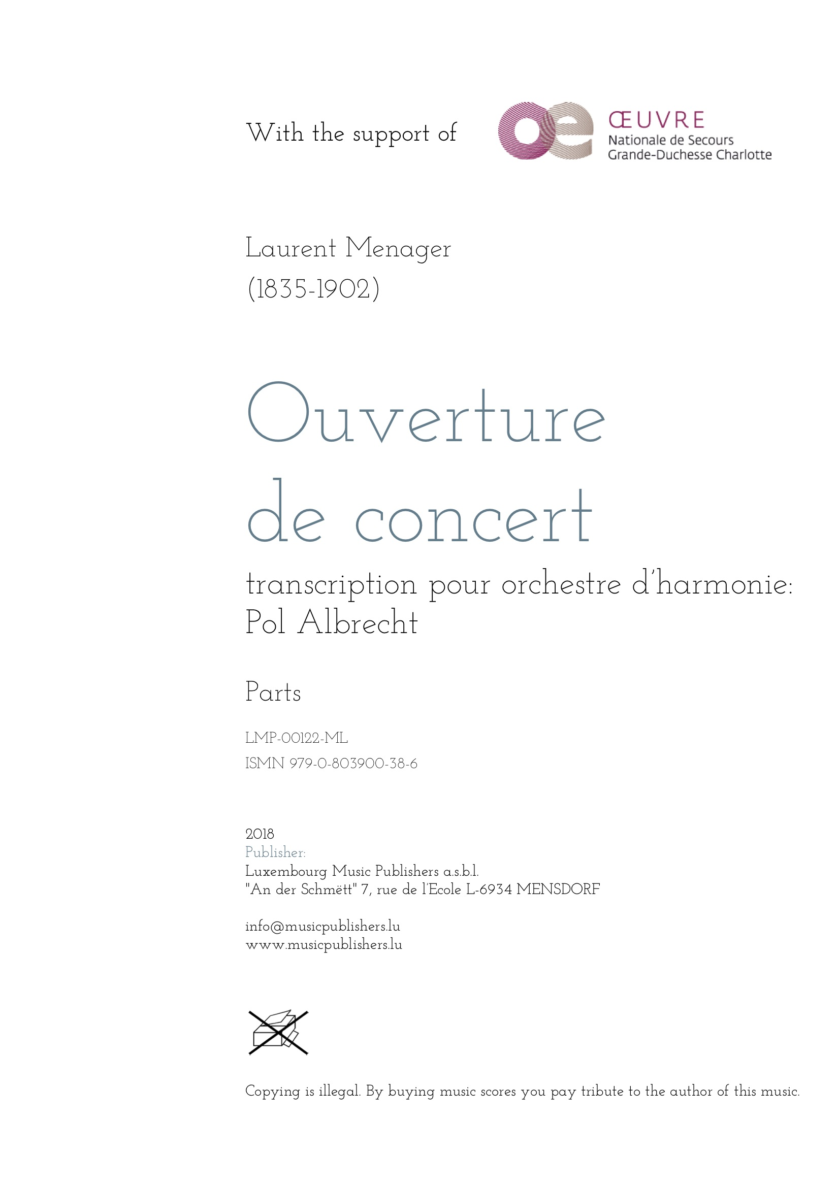 Ouverture de concert. Sheet Music by Laurent Menager, composer. Transcription by Pol Albrecht. Music for wind orchestra. Music for symphonic wind orchestra/band. Parts.