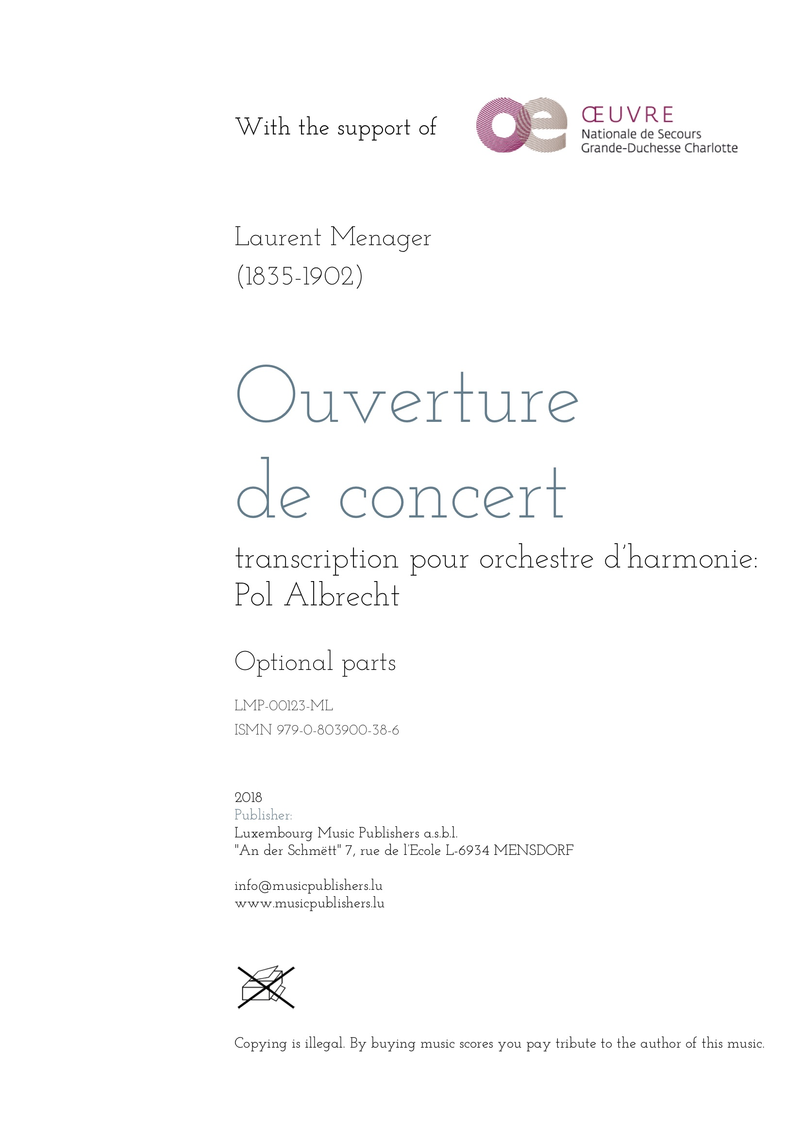 Ouverture de concert. Sheet Music by Laurent Menager, composer. Transcription by Pol Albrecht. Music for wind orchestra. Music for symphonic wind orchestra/band. Optional parts.