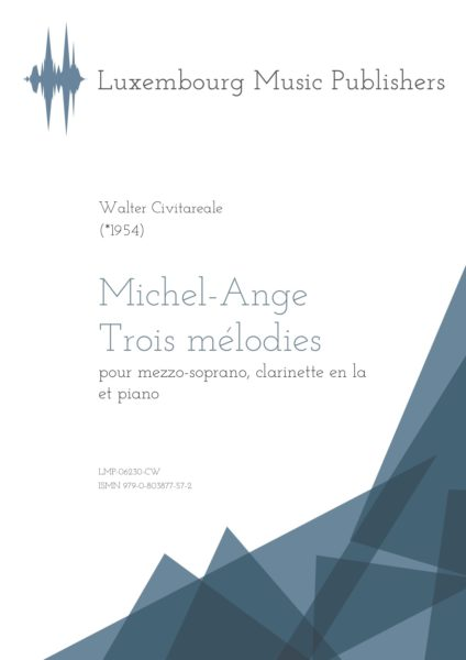 Michel-Ange. Trois mélodies. Sheet Music by Walter Civitareale, composer. Music for mezzo-soprano, clarinet in A and piano. Contemporary chamber music for singer, clarinet and piano. Chamber music for mixed piano trio. Music for voice, wind instrument and piano. Score.