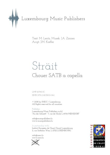 Sträit. Sheet Music by Jean-Marie Kieffer, composer. A cappella vocal music for Soprano, Alto, Tenor and Bass. Choir Music SATB a cappella. Music for choir a cappella. Based on a traditional luxembourgish folk song by Michel Lentz and Jean Antoine Zinnen.